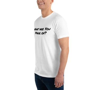 *Best Seller Short Sleeve T-shirt: What Are You Made Of?