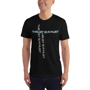 T-Shirt: What Are You Made Of? Thrust is A Must