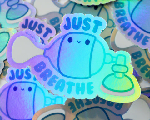 Holographic Just Breathe Sticker