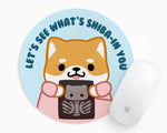 Let's See What's Shiba-In You Mouse Pad