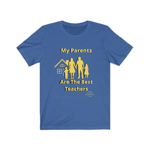 My Parents are the Best Teachers Unisex Jersey Short Sleeve Tee