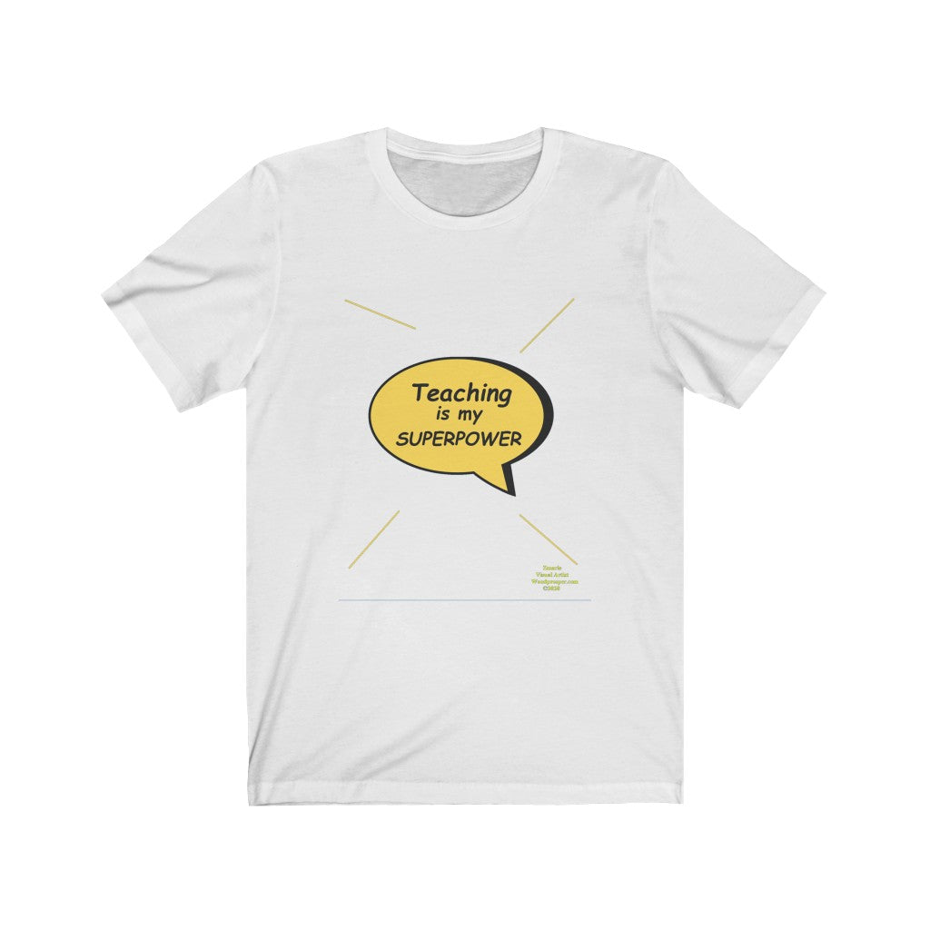 Teaching Is My SuperPower Unisex Jersey Short Sleeve Tee