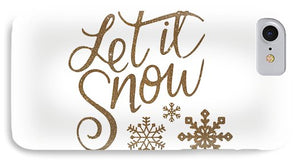 Let It Snow Collection - Phone Case