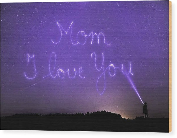 Love You Mom - Wood Print