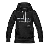 Humanity Women's Premium Hoodie - charcoal gray