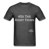 Do The Right Thing Crewneck Men's T-Shirt - heather black