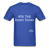 Do The Right Thing Crewneck Men's T-Shirt - royal blue
