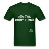 Do The Right Thing Crewneck Men's T-Shirt - forest green