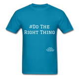Do The Right Thing Crewneck Men's T-Shirt - turquoise