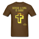 A King is Born Men's T-Shirt - brown