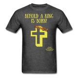 A King is Born Men's T-Shirt - heather black