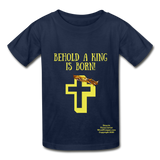 A King Is Born Hanes Youth Tagless T-Shirt - navy
