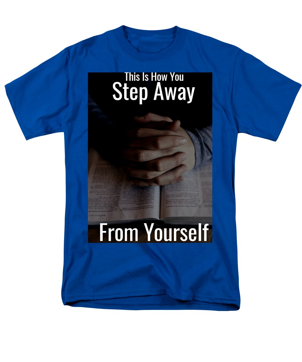 Step Away From Yourself - Men's T-Shirt  (Regular Fit)