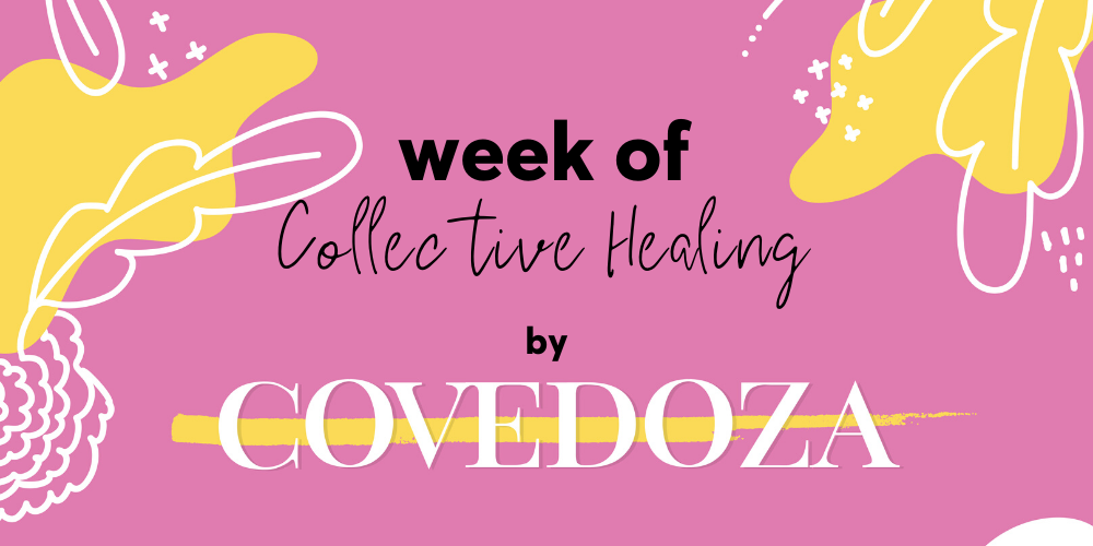 Introducing: Week of Collective Healing