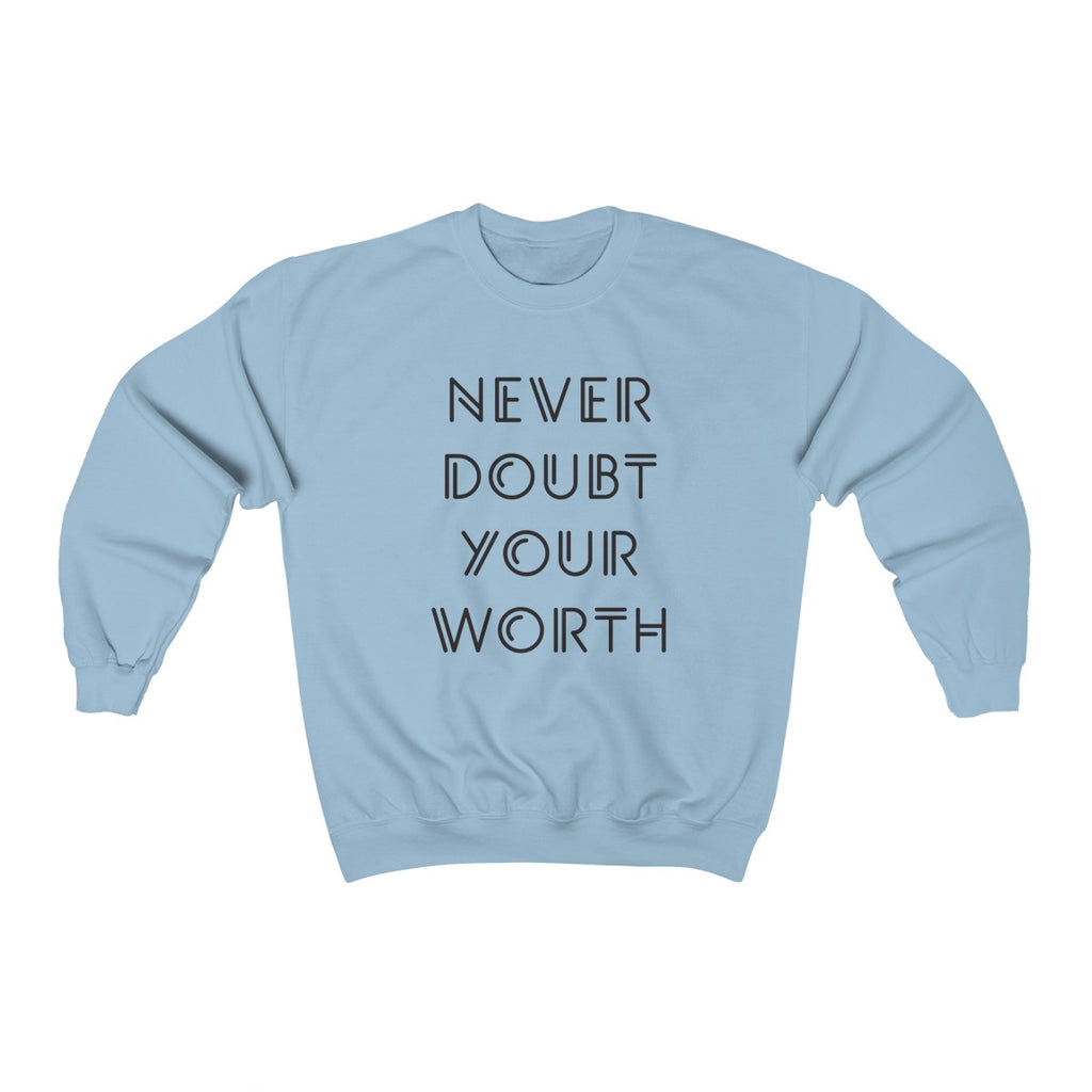 Never Doubt Your Worth Crewneck Sweatshirt