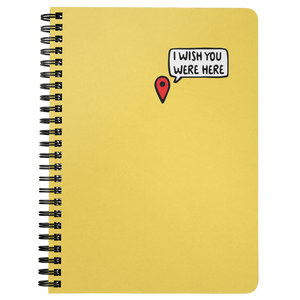 I Wish You Were Here Spiralbound Notebook