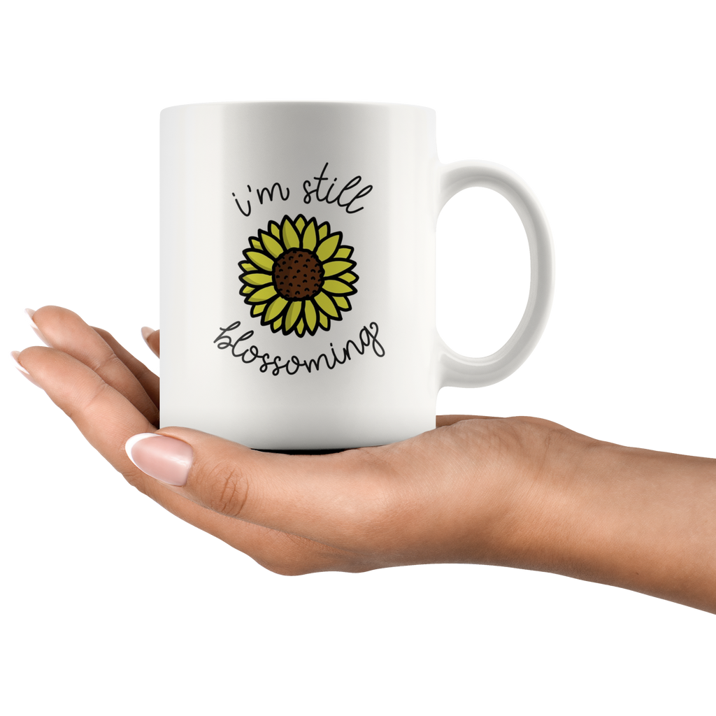 I'm Still Blossoming White 11oz Mug