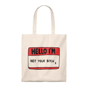 I'm Not Your Bitch Vintage Tote Bag by EMEJOTA