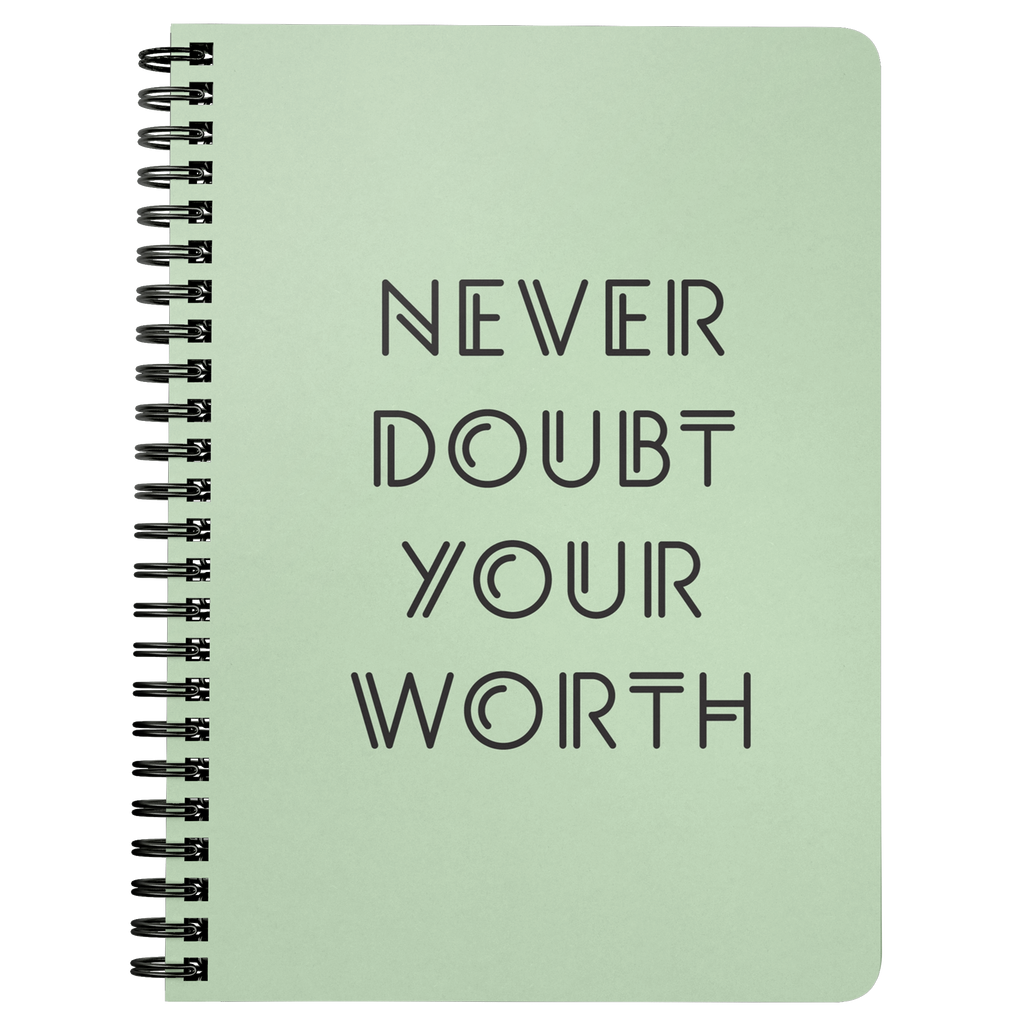 Never Doubt Your Worth Spiralbound Notebook