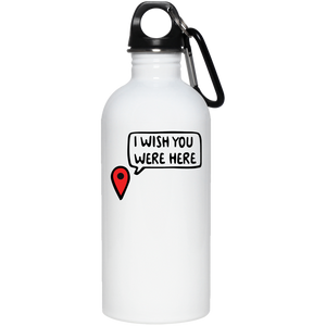 I Wish You Were Here Stainless Steel Water Bottle