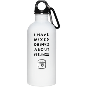 I have Mixed Drinks About Feelings Stainless Steel Water Bottle