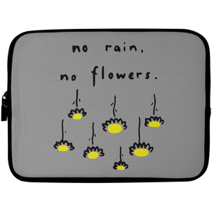 No Rain, No Flowers Laptop Sleeve - 10 inch