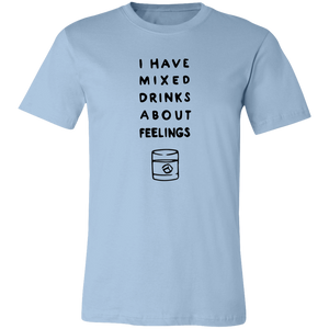 I have Mixed Drinks About Feelings Unisex Jersey Short-Sleeve T-Shirt