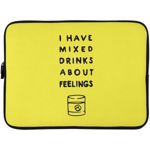 I have Mixed Drinks About Feelings Laptop Sleeve - 15 Inch