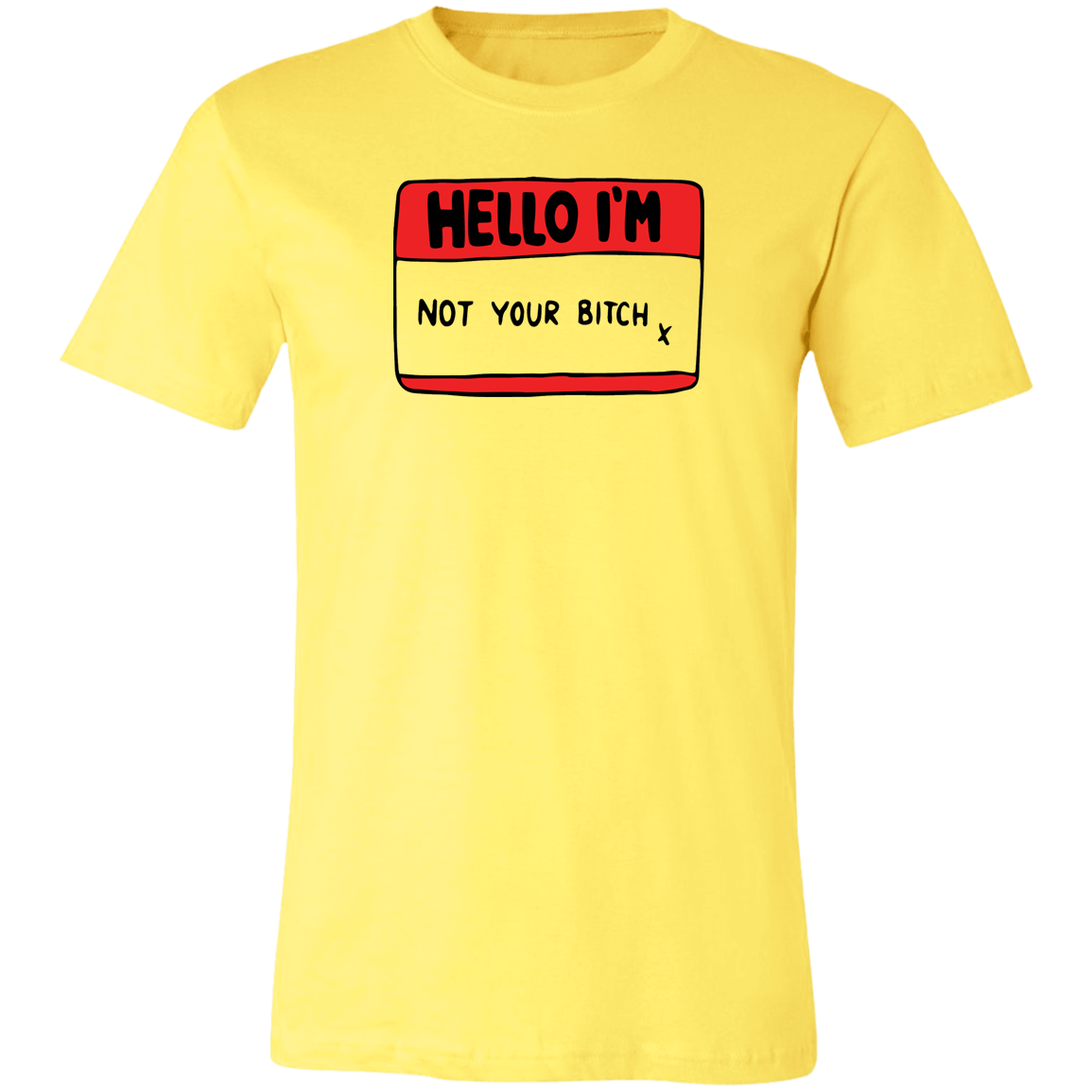 Hello, I'm Not Your B*tch Unisex Jersey Short-Sleeve T-Shirt
