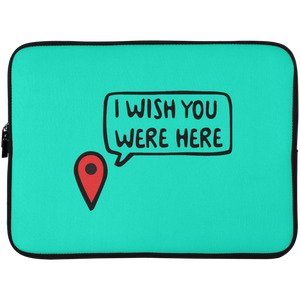 I Wish You Were Here Laptop Sleeve - 15 Inch