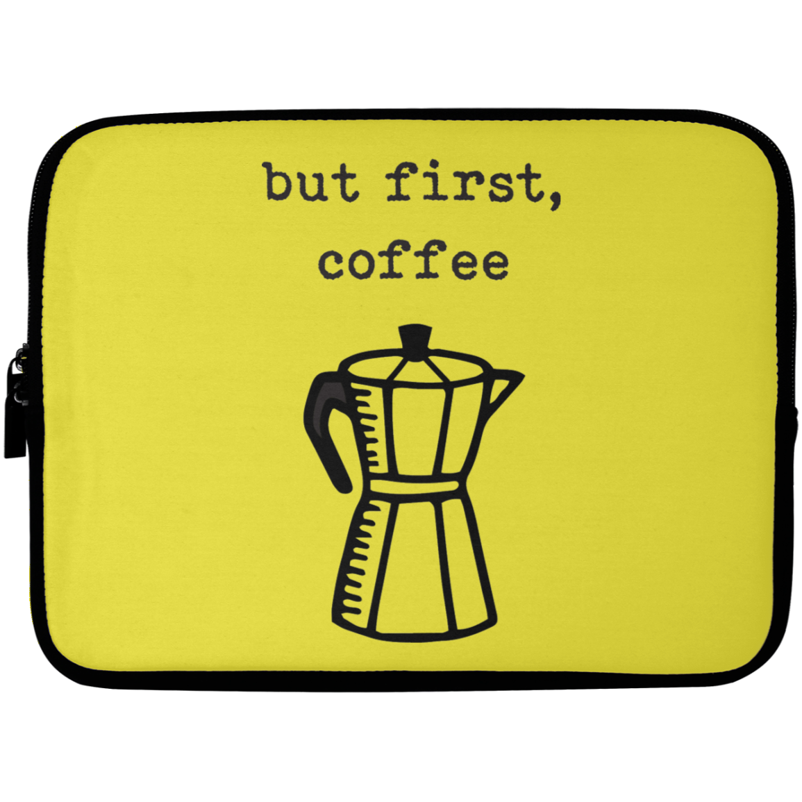 But First, Coffee Laptop Sleeve - 10 inch