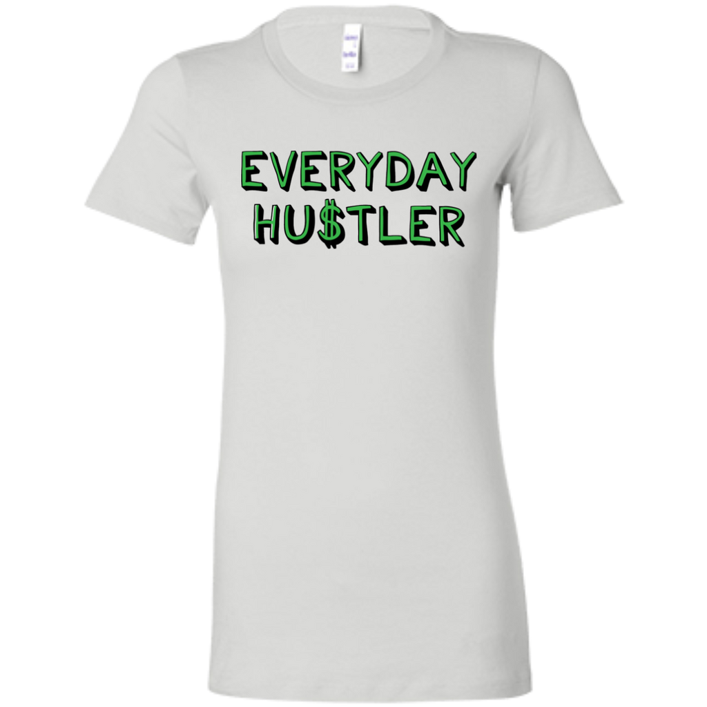 Everyday Hustler Slim Fit Women's T-Shirt