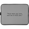 Find What You Love Laptop Sleeve - 15 Inch