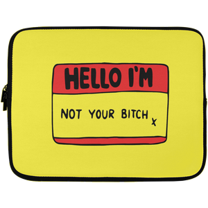 Hello, I'm Not Your B*tch Laptop Sleeve - 13 inch