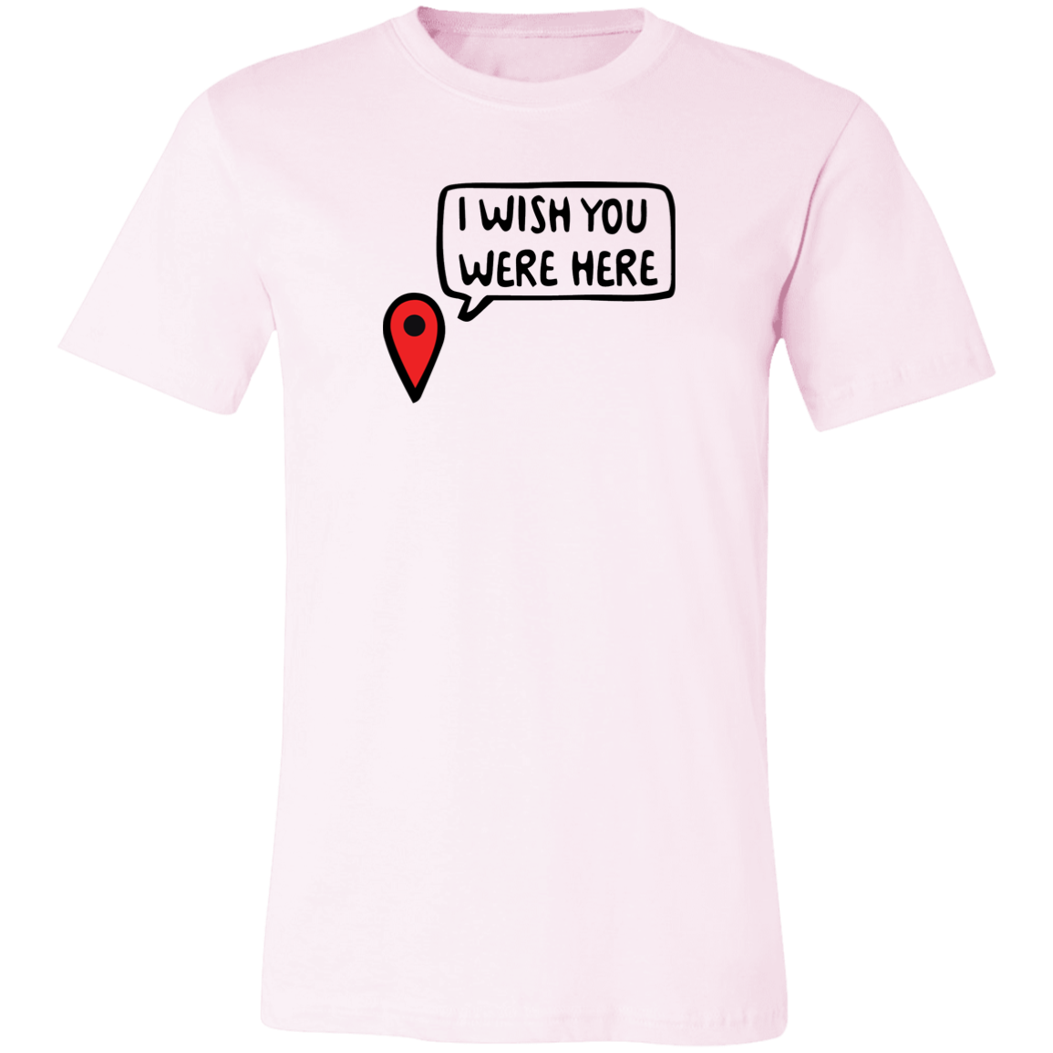 I Wish You Were Here Unisex Jersey Short-Sleeve T-Shirt
