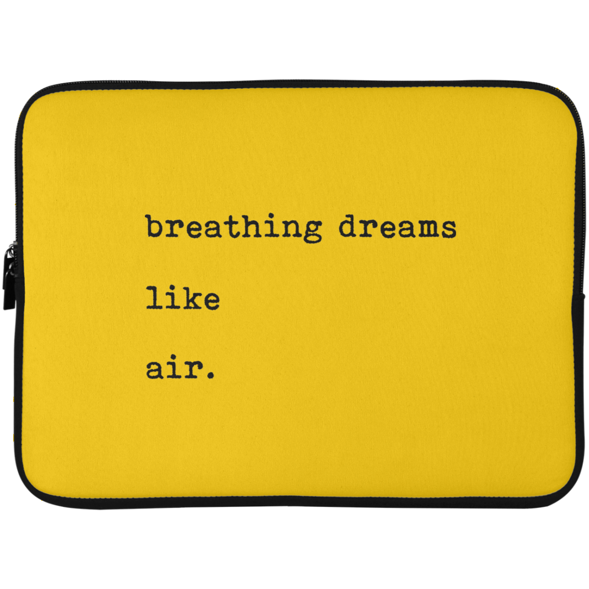 Breathing Dreams Like Air Laptop Sleeve - 15 Inch