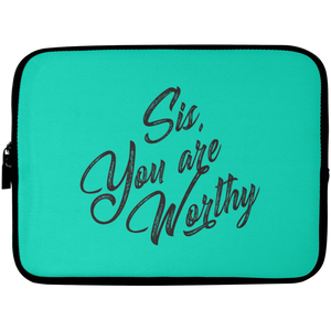 Sis, You Are Worthy Laptop Sleeve - 10 inch