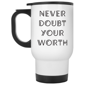 Never Doubt Your Worth White Travel Mug