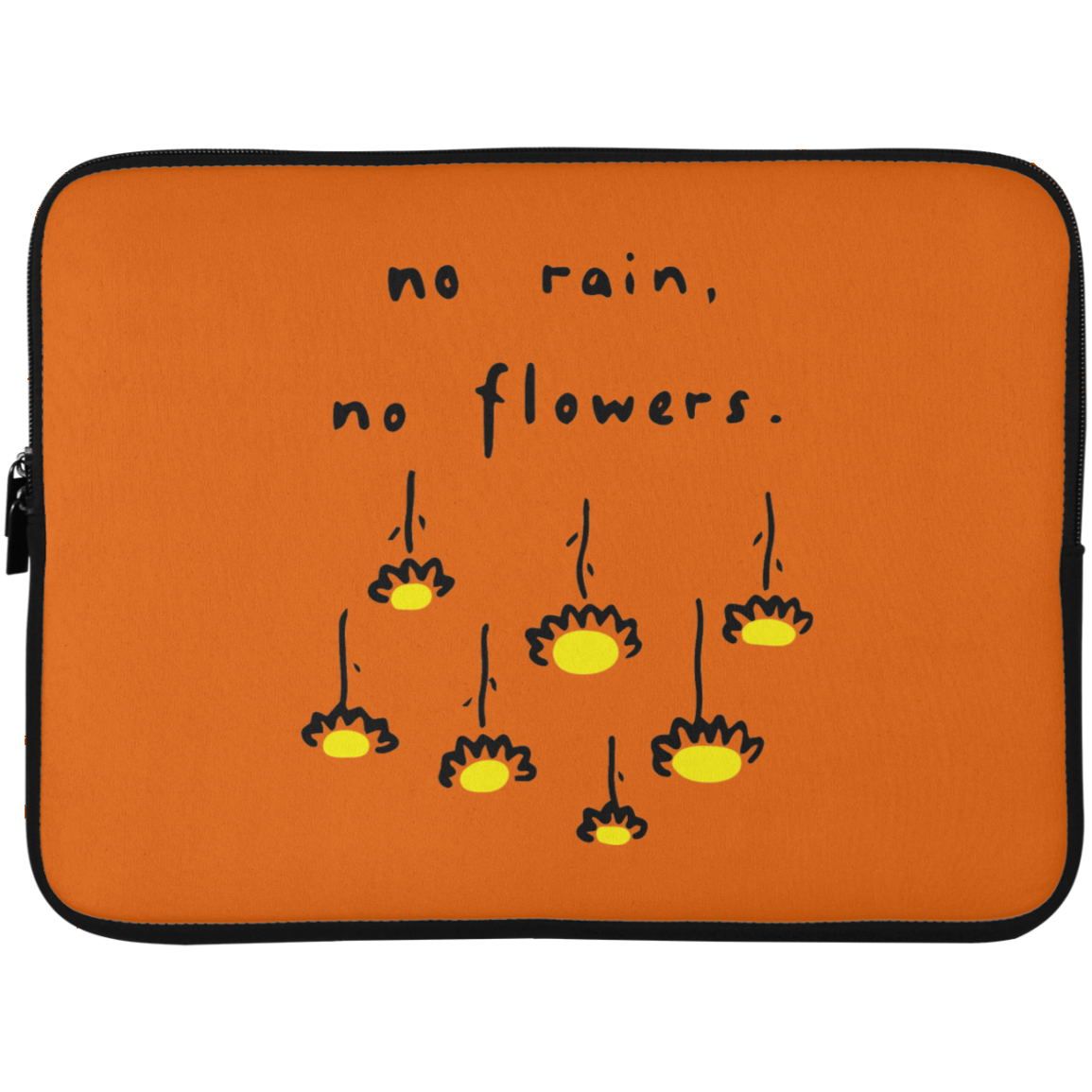 No Rain, No Flowers Laptop Sleeve - 15 Inch