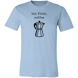 But First, Coffee Unisex Jersey Short-Sleeve T-Shirt