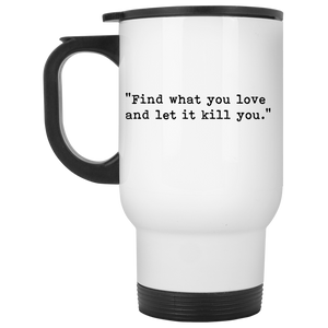 Find What You Love White Travel Mug