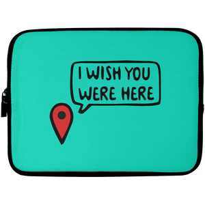 I Wish You Were Here Laptop Sleeve - 10 inch