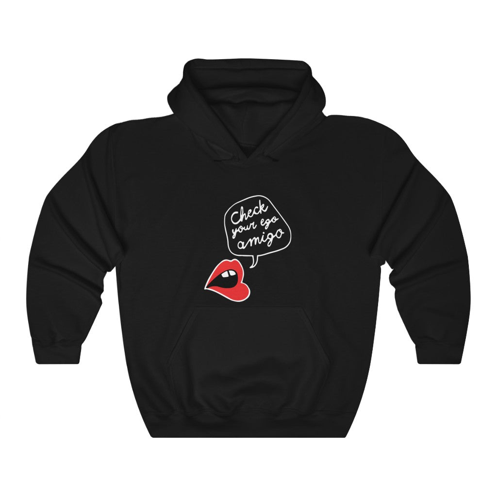 Check Your Ego Amigo Hooded Sweatshirt by EMEJOTA