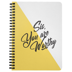 Sis, You Are Worthy Spiralbound Notebook