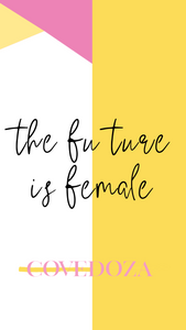 The Future is Female Wallpaper (Downloadable PNG)