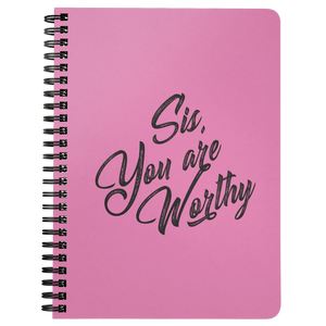 {Limited Edition} Sis, You Are Worthy Pink Spiralbound Notebook