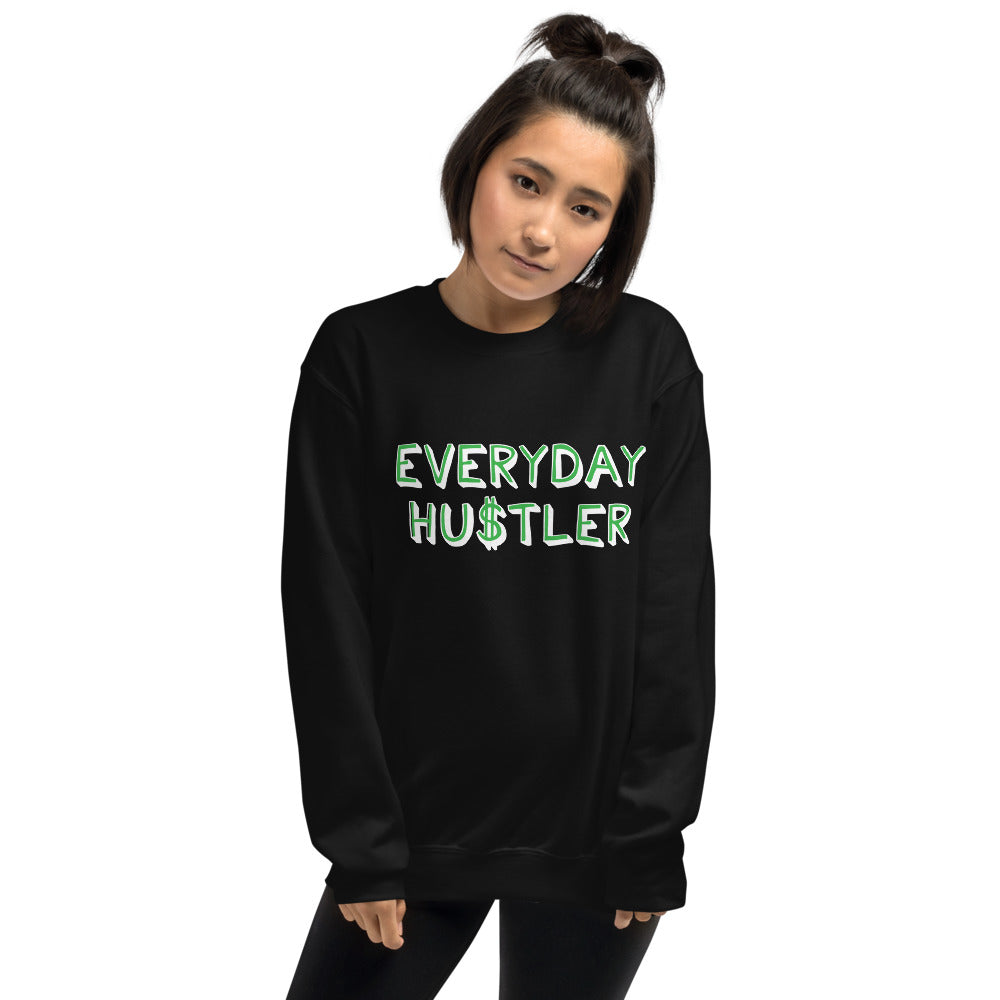 Everyday Hustler Unisex Sweatshirt by EMEJOTA