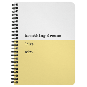 Breathing Dreams Like Air Spiralbound Notebook