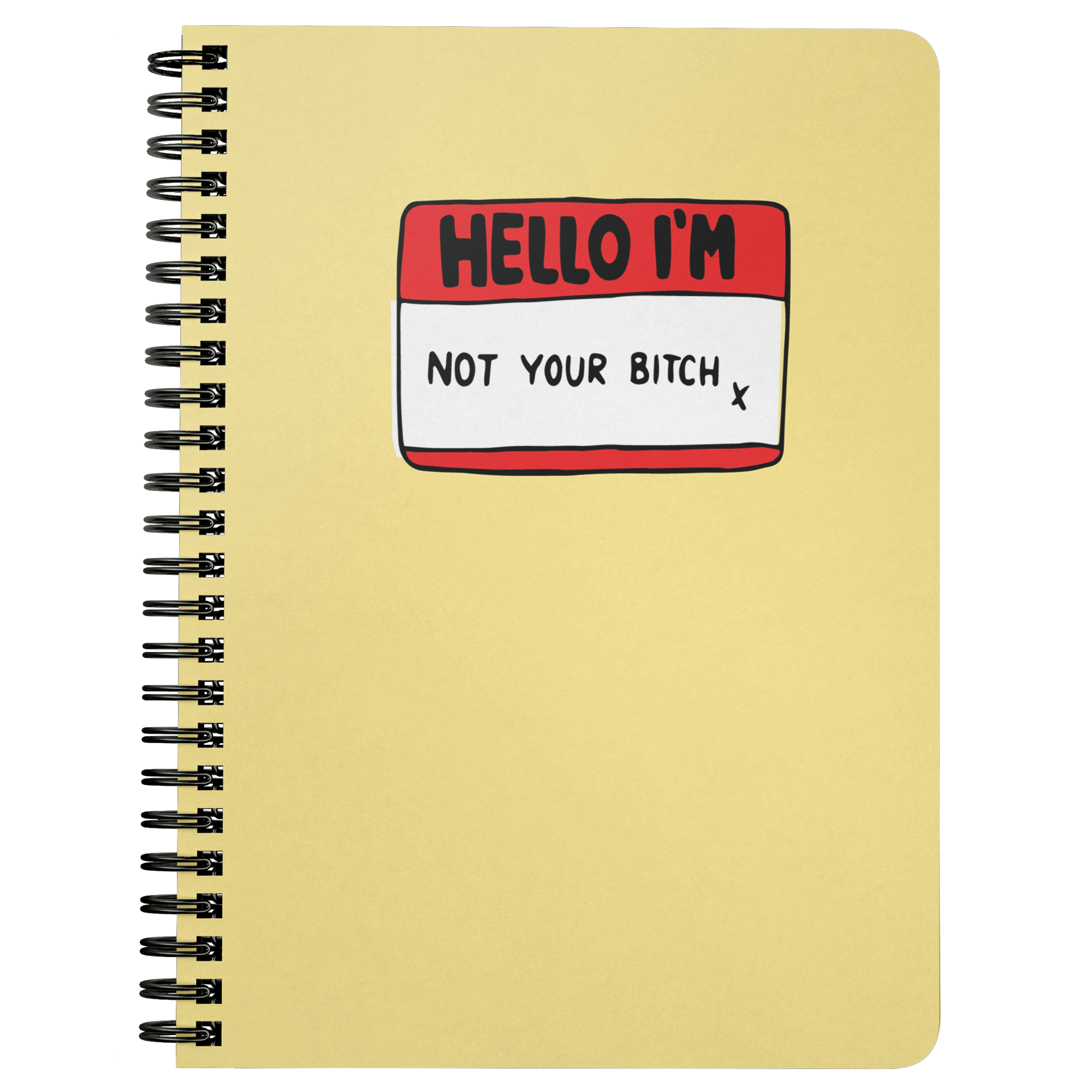 Hello, I'm Not Your B*tch Spiralbound Notebook