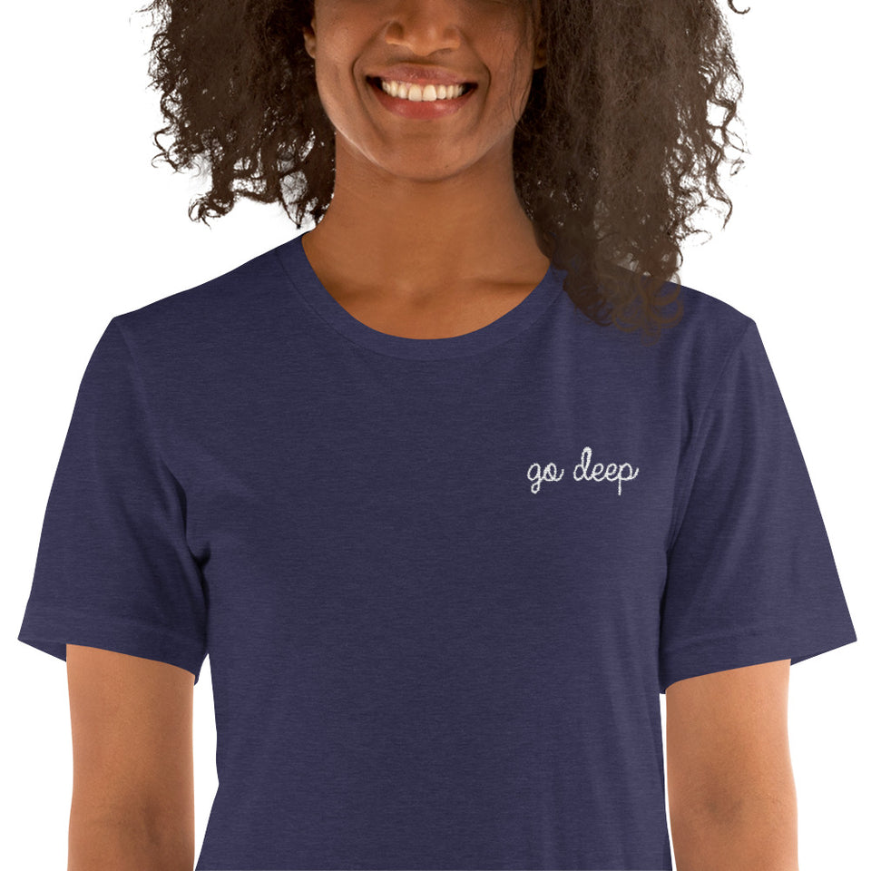 GO DEEP EMBROIDERED T • 4 color options
